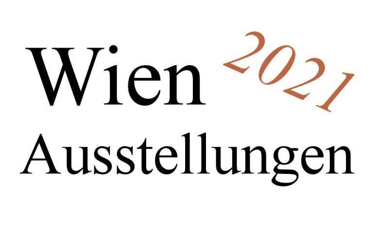 Ausstellungen Wien 2021
