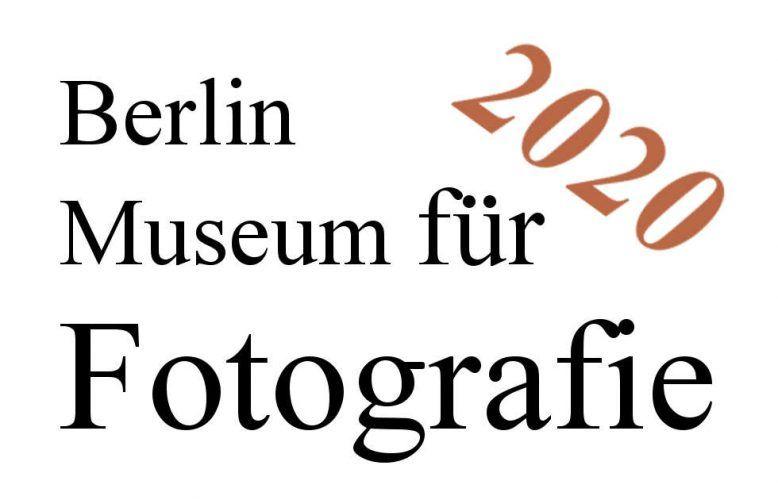 Berlin, Museum für Fotografie, Ausstellungen 2020