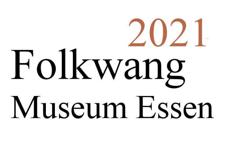 Essen, Folkwang Museum, Ausstellungen 2021