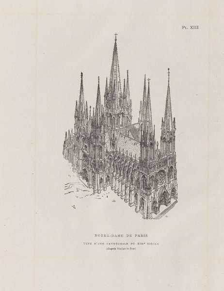 François Sylvain, Rekonstruktion einer Kathedrale aus dem 13. Jh. nach Viollet-le-Duc, Platte XIII, aus: Die Fassade von Notre-Dame de Paris, Paris 1905/06.