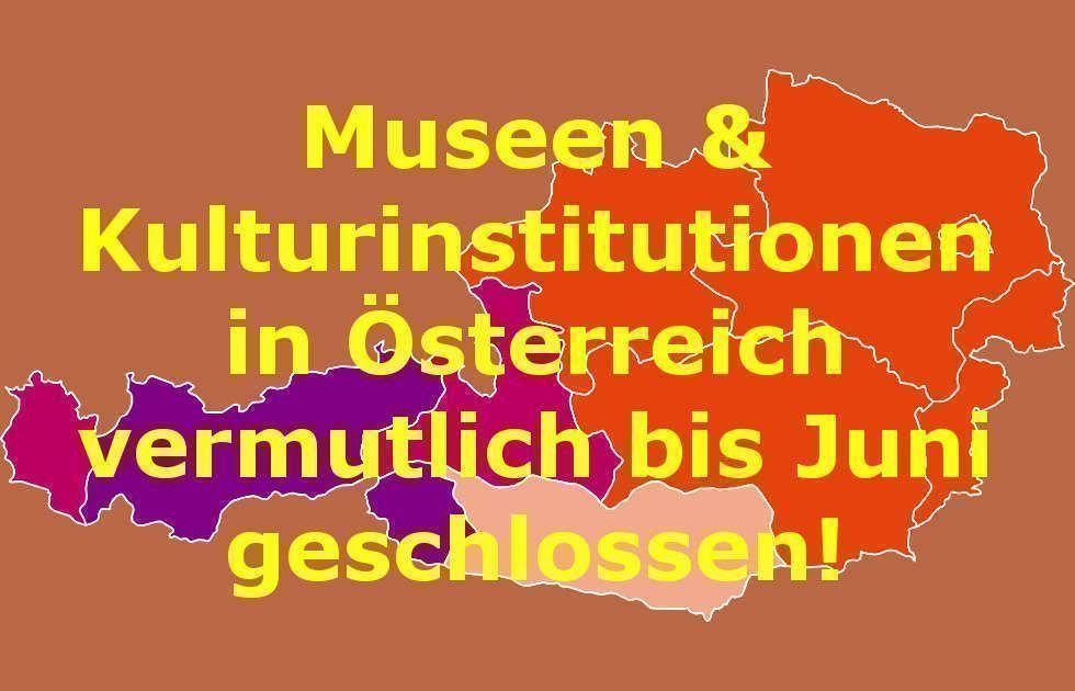 Museen und Kulturinstitutionen in Österreich vermutlich bis Juni 2020 geschlossen