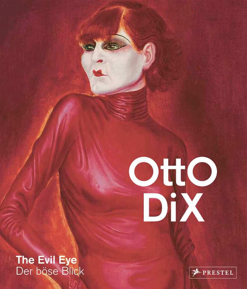 Otto Dix. Der böse Blick (Düsseldorf/London)