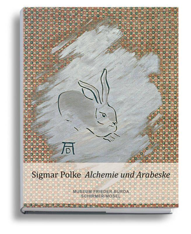 Sigmar Polke. Alchemie und Arabeska (Museum Frieder Burda; Schirmer/Mosel)