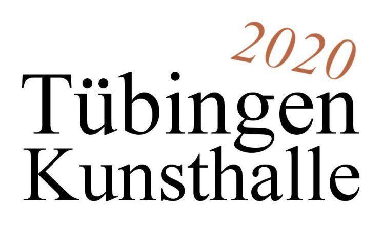 Tübingen, Kunsthalle, Ausstellungen, 2020