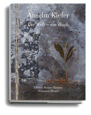 Anselm Kiefer: Die Welt ein Buch