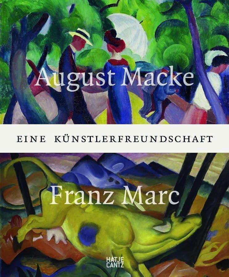 August Macke und Franz Marc – Eine Künstlerfreundschaft (Cover), Hatje Cantz.