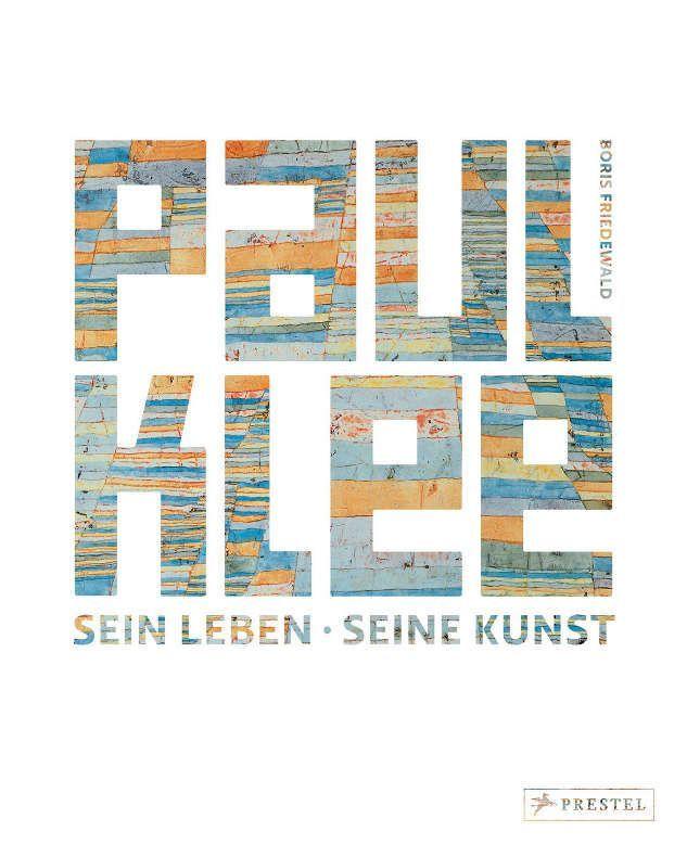 Paul Klee. Sein Leben - Seine Kunst (Prestel Verlag).