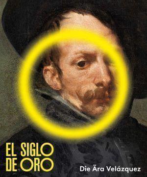 El Siglo de Oro. Die Ära Velázquez (Katalog-Cover)