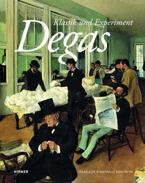 Edgar Degas. Klassik und Experiment (Cover, HIrmer)