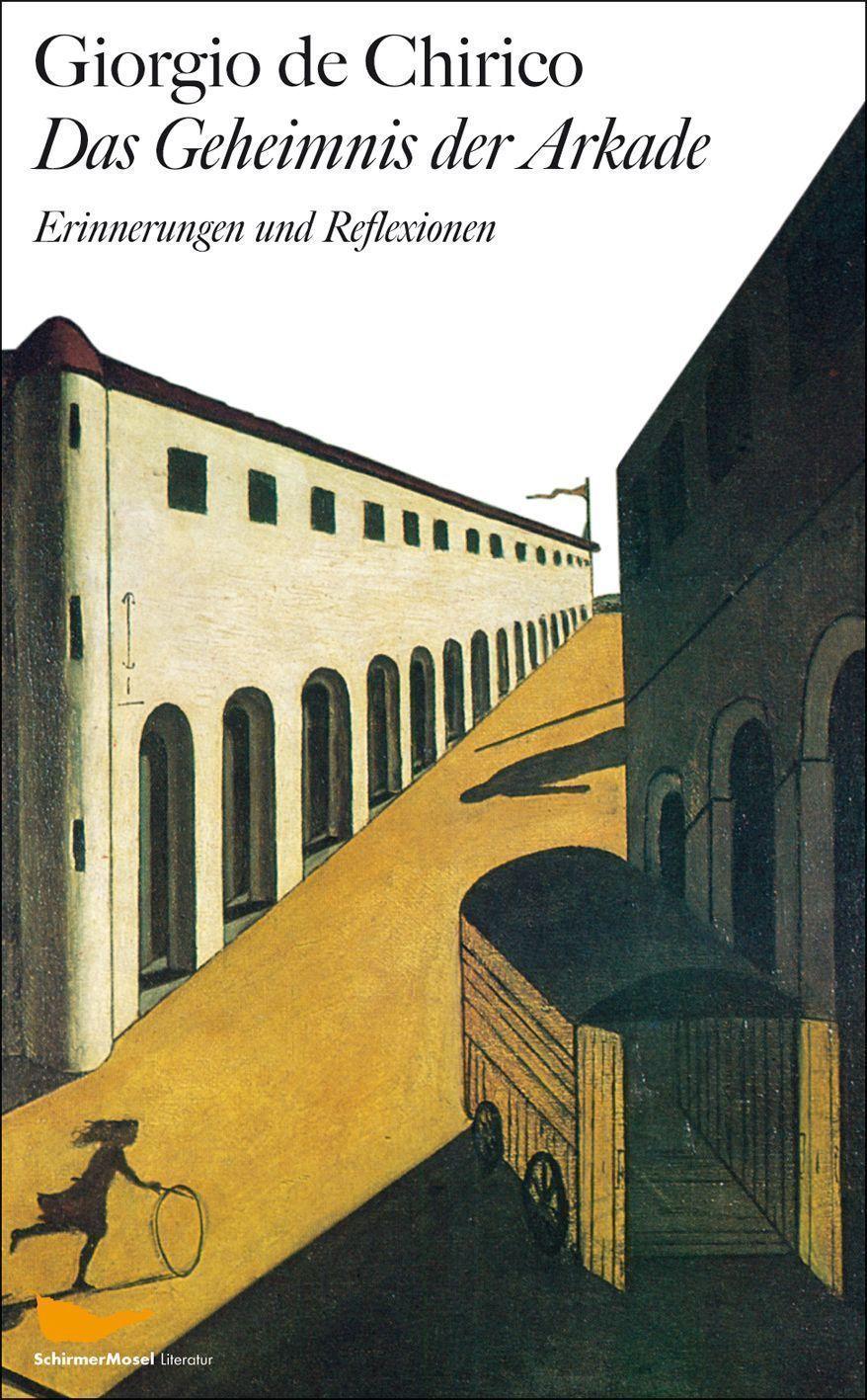 Giorgio de Chirico: Das Geheimnis der Arkade. Erinnerungen und Reflexionen, München 2011 (Schirmer/Mosel)