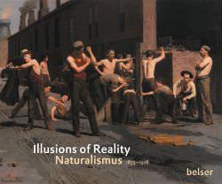 Gabriel P. Weisberg, David Jackson, Willa Z. Silverman, Maartje de Haan: Illusions of Reality. Naturalismus 1875-1918, Belser Verlag.