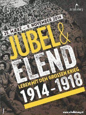 Jubel und Elend. Leben mit dem großen Krieg, Plakat, Ausstellung in der Schallaburg 2014.