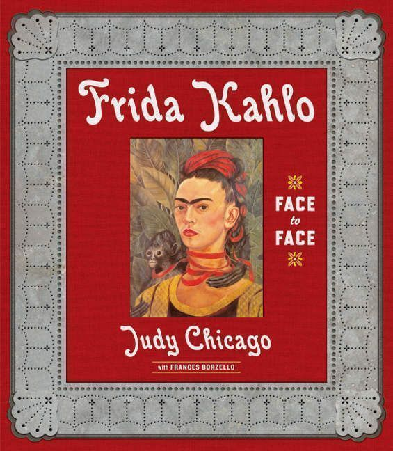 JUDY CHICAGO Frida Kahlo Face to Face, Cover (Prestel Verlag)
