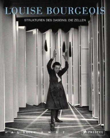 Louise Bourgeois, Strukturen des Daseins: Die Zellen