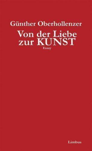 Oberhollenzer, Von der Liebe zur Kunst.