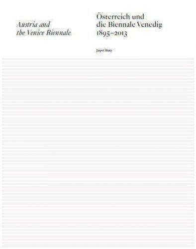 Jasper Sharp (Hg.), Österreich und die Biennale Venedig 1895–2013 / Austria and the Venice Biennale 1895–2013, Verlag für moderne Kunst, Nürnberg 2013.
