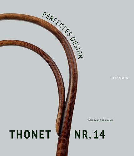Wolfgang Thillmann, Perfektes Design - Thonet Nr. 14 (Cover, Kerber Verlag).