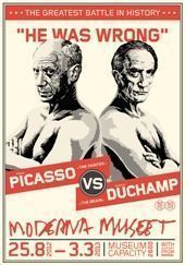 Poster Picasso/Duchamp - He was wrong, Poster, 2012 © Moderna Museet.