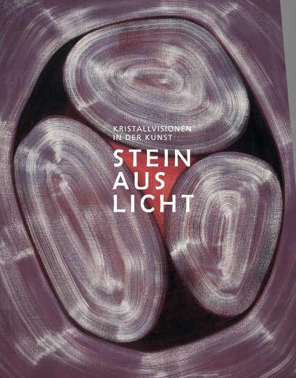 Stein aus Licht. Kristallvisionen in der Kunst (KERBER, Cover)