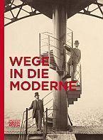 Wege in die Moderne (Cover), Verlag des Germanischen Nationalmuseums 2014.