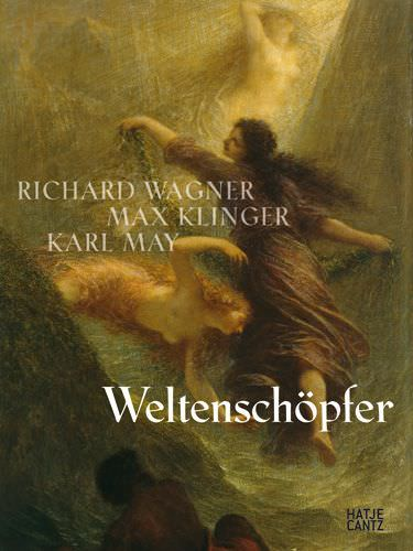 Richard Wagner, Max Klinger und Karl May (Hatje Cantz)
