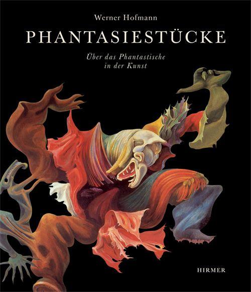 Werner Hofmann, Phantasiestücke, Cover (Hirmer Verlag)