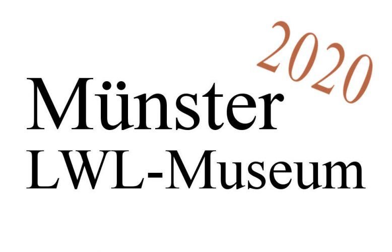Münster, LWL-Museum, Ausstellungen 2020